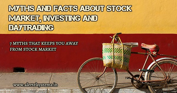 The Myths and Facts of Stock market, Investing and Daytrading from the ebst buy sell signal software for MCX, NIFTY, NSE, CRUDE and FOREX