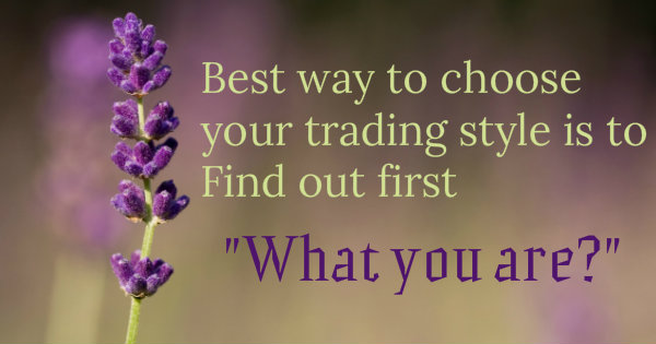 Best way to choose your trading style