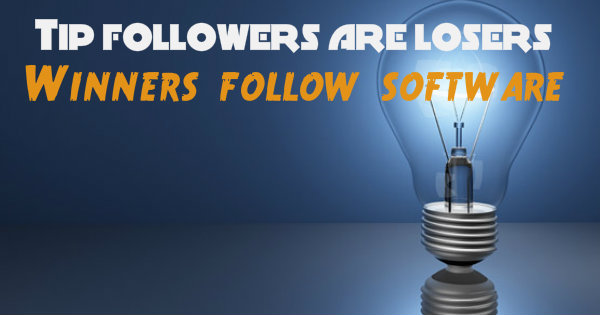 Tip followers make continuos loss while software followers make profit
