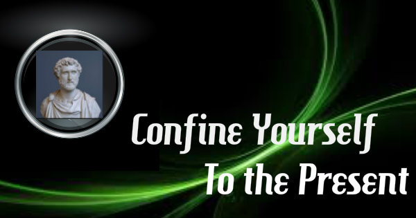 Confine yourself to the Present