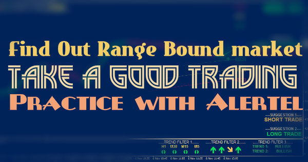 Identify Range Bound Market With Alertel System A Perfect Trading